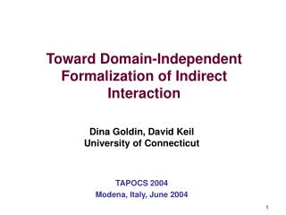 Toward Domain-Independent Formalization of Indirect Interaction