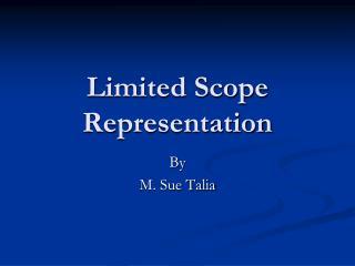 Limited Scope Representation