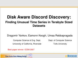 Disk Aware Discord Discovery:  Finding Unusual Time Series in Terabyte Sized Datasets