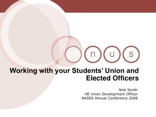 Working with your Students  Union and Elected Officers