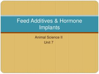 Feed Additives  Hormone Implants