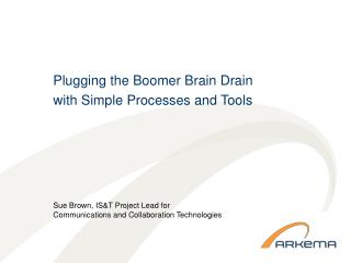 Plugging the Boomer Brain Drain  with Simple Processes and Tools