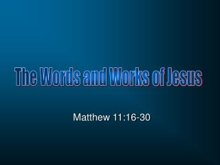 Matthew 11:16-30