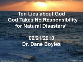 Ten Lies about God  God Takes No Responsibility for Natural Disasters   02