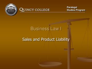 Business Law I  Sales and Product Liability