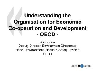 Understanding the Organisation for Economic  Co-operation and Development  - OECD -