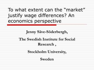 To what extent can the  market  justify wage differences An economics perspective