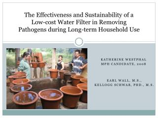The Effectiveness and Sustainability of a Low-cost Water Filter in Removing Pathogens during Long-term Household Use