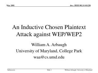 An Inductive Chosen Plaintext Attack against WEP