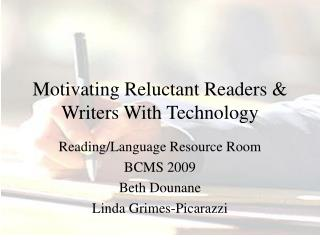 Motivating Reluctant Readers  Writers With Technology