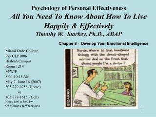 Psychology of Personal Effectiveness All You Need To Know About How To Live Happily  Effectively Timothy W.  Starkey, Ph