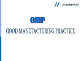 DEFINITION   GMP is that part of quality assurance  which ensures that products are  Consistently produced and controlle