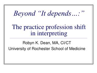 Beyond  It depends :    The practice profession shift in interpreting