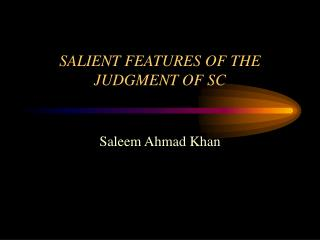 SALIENT FEATURES OF THE JUDGMENT OF SC