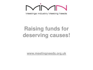 Raising funds for deserving causes   meetingneeds.uk