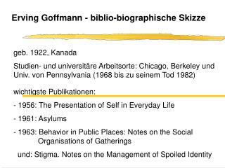 Erving Goffmann - biblio-biographische Skizze