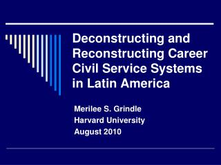 Deconstructing and Reconstructing Career Civil Service Systems in Latin America