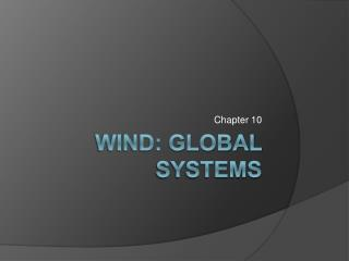 Wind: Global Systems