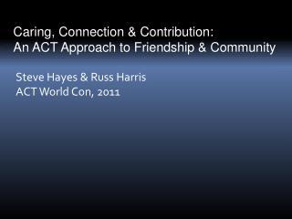 Steve Hayes  Russ Harris  ACT World Con, 2011
