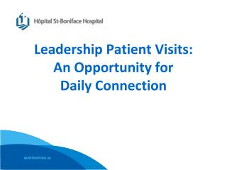 Leadership Patient Visits:  An Opportunity for  Daily Connection