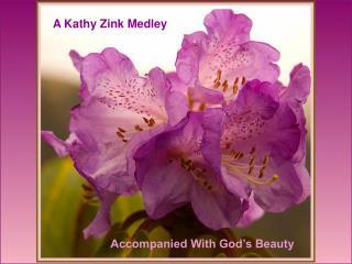 A Kathy Zink Medley