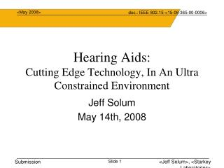 Hearing Aids: Cutting Edge Technology, In An Ultra Constrained Environment