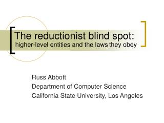The reductionist blind spot: