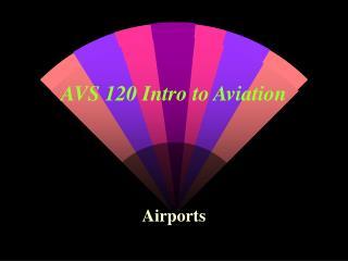 AVS 120 Intro to Aviation