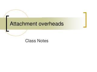 Attachment overheads