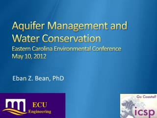 Aquifer Management and Water Conservation Eastern Carolina Environmental Conference May 10, 2012