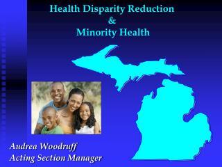 Health Disparity Reduction    Minority Health