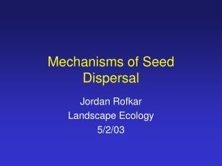 Mechanisms of Seed Dispersal