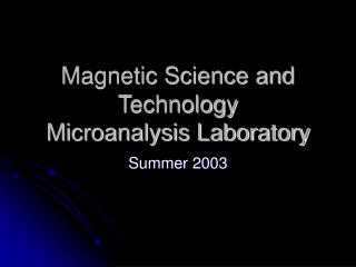 Magnetic Science and Technology Microanalysis Laboratory