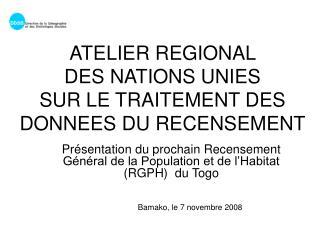 ATELIER REGIONAL  DES NATIONS UNIES  SUR LE TRAITEMENT DES DONNEES DU RECENSEMENT