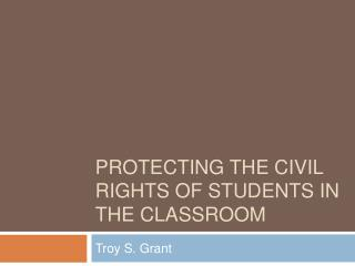 Protecting the Civil Rights of Students in the classroom