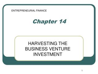HARVESTING THE BUSINESS VENTURE INVESTMENT