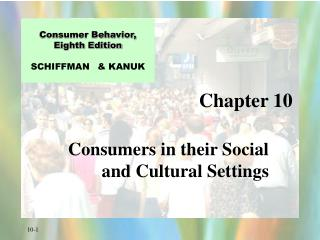 Consumers in their Social and Cultural Settings