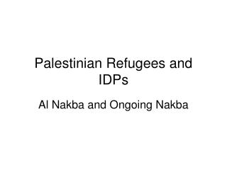 Palestinian Refugees and IDPs