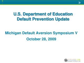 U.S. Department of Education  Default Prevention Update