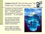 Chapters 9  12  The time has come,  the Walrus said,  To talk of many things . . . .