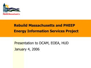 Rebuild Massachusetts and PHEEP Energy Information Services Project