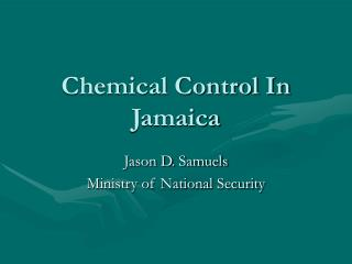 Chemical Control In Jamaica Jason D. Samuels