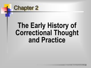 The Early History of Correctional Thought and Practice