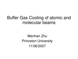 Buffer Gas Cooling of atomic and molecular beams