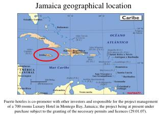 Jamaica geographical location Fuerte hoteles is co-promoter ...