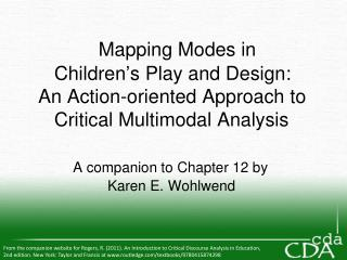 Mapping Modes in      Children s Play and Design:   An Action-oriented Approach to       Critical Multimodal Analysis