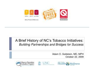 A Brief History of NC s Tobacco Initiatives: Building Partnerships and Bridges for Success