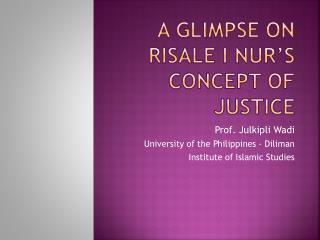 A Glimpse on Risale I Nur s Concept of Justice