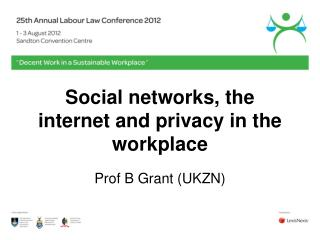 Social networks, the internet and privacy in the workplace