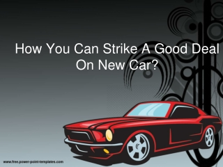 How You Can Strike A Good Deal On New Car?